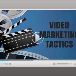 Video Marketing Tactics